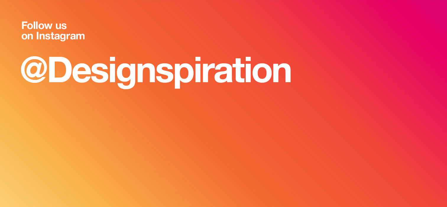 Follow Designspiration on Instagram